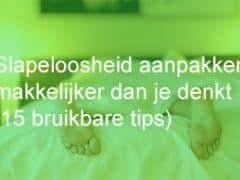 Slapeloosheid aanpakken kan makkelijker zijn dan je denkt (15 bruikbare tips)